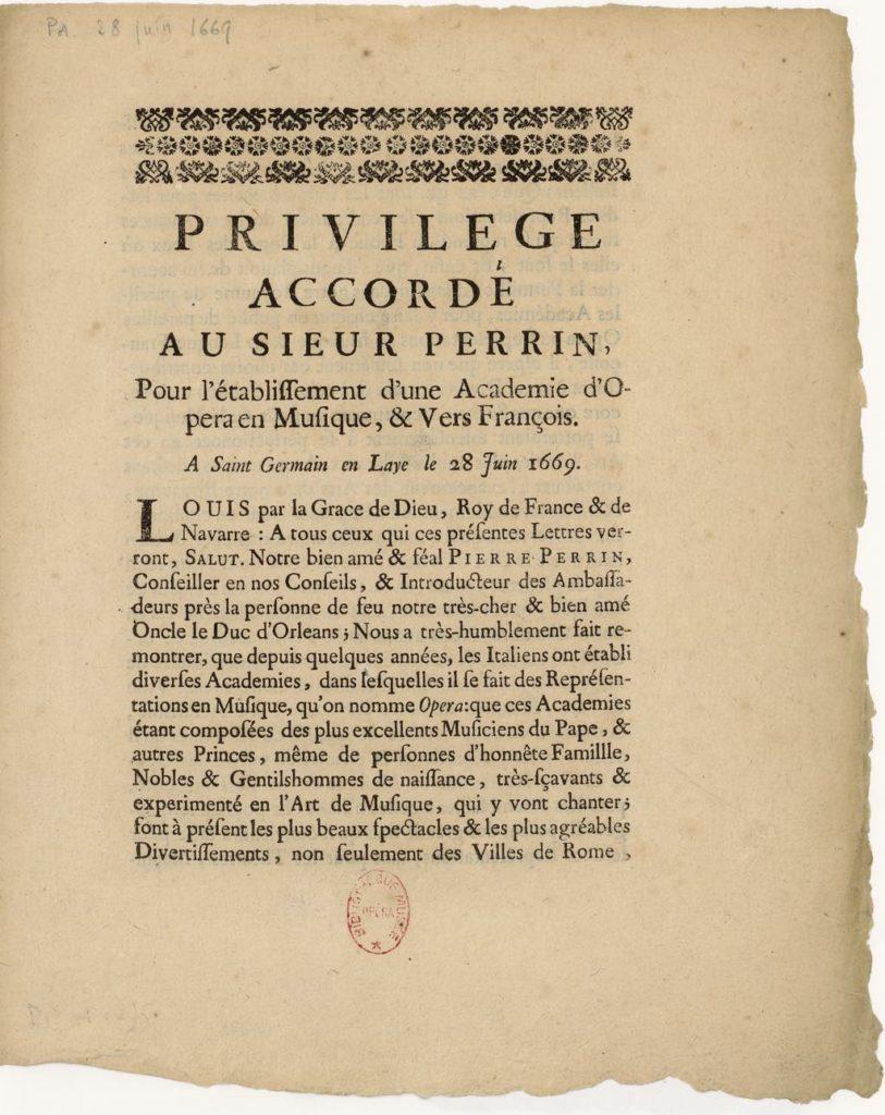 "The ""privilège"" giving Pierre Perrin permission to open opera academies (1669). BnF, Musique, Bibliothèque-Musée de l'Opéra"