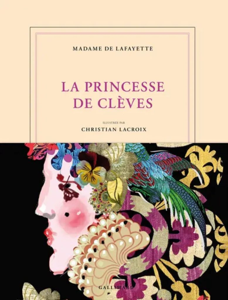 This Gallimard edition of La Princesse de Clèves is illustrated by designer Christian Lacroix.